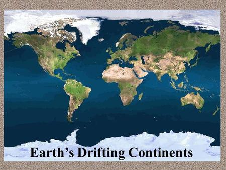 Earth's Drifting Continents. Key Concepts 1. What was Alfred Wegener's hypothesis about the continents? 2. What evidence supported Wegener's hypothesis?