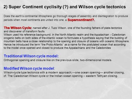 2) Super Continent cyclisity (?) and Wilson cycle tectonics Does the earth's continental lithosphere go thorough stages of assembly and disintegration.