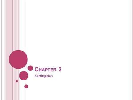 C HAPTER 2 Earthquakes. E ARTHQUAKES O CCUR A LONG F AULTS Chapter 2.1.