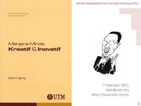 Creative & Innovative Minds Monthly Addressed by Vice-Chancellor (February 2011) 7 February 2011