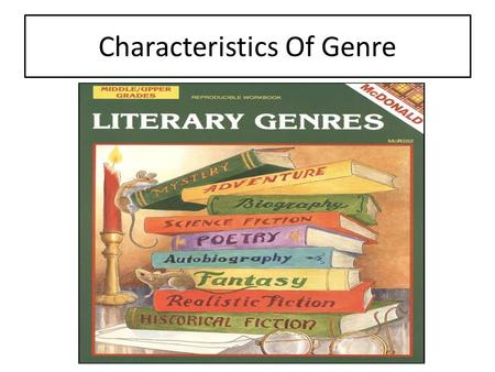 Characteristics Of Genre. Poetry Definition: Is a short form of literature  Authors expression of feelings, opinions  Figurative language- metaphors,