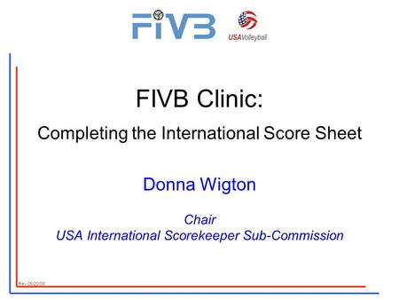 FIVB Clinic: Completing the International Score Sheet Donna Wigton