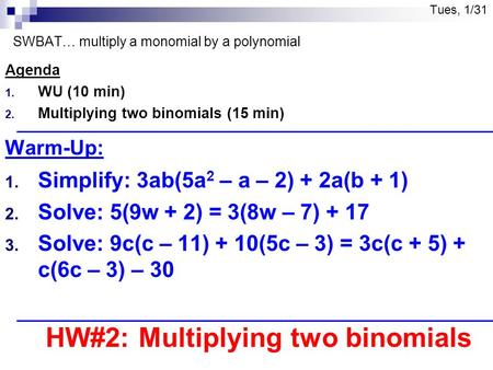 Tues, 1/31 SWBAT… multiply a monomial by a polynomial
