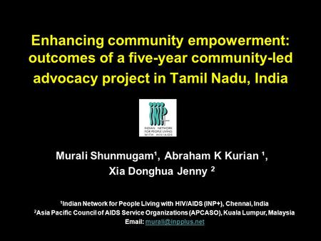 IAC,2010 Enhancing community empowerment: outcomes of a five-year community-led advocacy project in Tamil Nadu, India Murali Shunmugam¹, Abraham K Kurian.