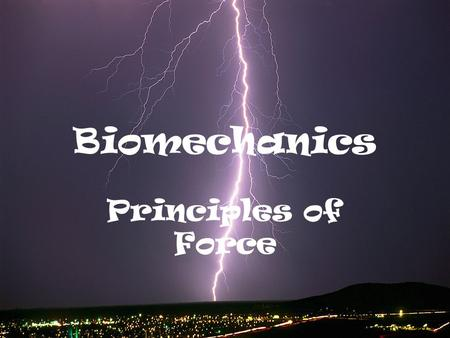 Biomechanics Principles of Force
