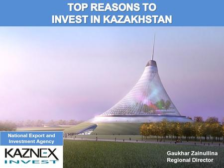 National Export and Investment Agency Gaukhar Zainullina Regional Director.