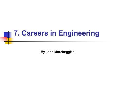 7. Careers in Engineering