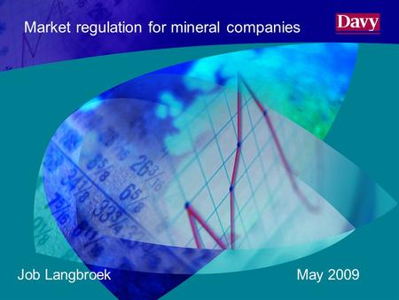 Market regulation for mineral companies May 2009Job Langbroek.