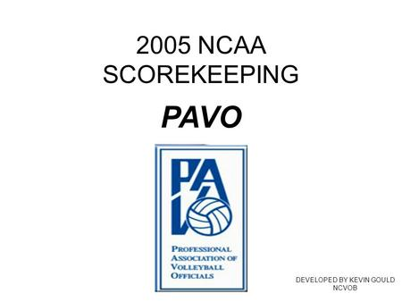 2005 NCAA SCOREKEEPING DEVELOPED BY KEVIN GOULD NCVOB PAVO.