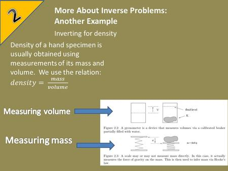 More About Inverse Problems: Another Example Inverting for density.