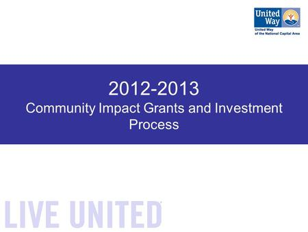 2012-2013 Community Impact Grants and Investment Process.