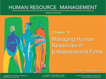 PowerPoint Presentation by Charlie Cook The University of West Alabama Chapter 18 Managing Human Resources in Entrepreneurial Firms Chapter 18 Managing.