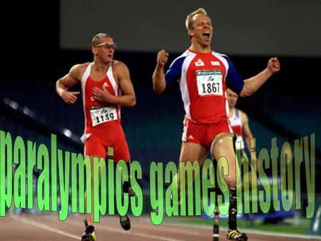 Origins Sommairy Sports presented to the parlympics games Les dates de l'histoire paralympique française.