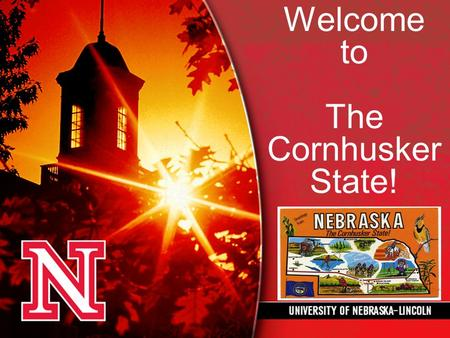Welcome to The Cornhusker State!. Husker Facts  The University of Nebraska in Lincoln is commonly referred to as UNL and was founded in 1869. It is the.