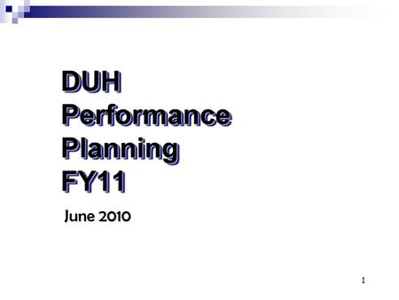 1 DUH Performance Planning FY11 June 2010. 2 Objectives Performance Planning Overview PPS Preparation Kenexa/Career Tracker Requirements & Reminders Performance.