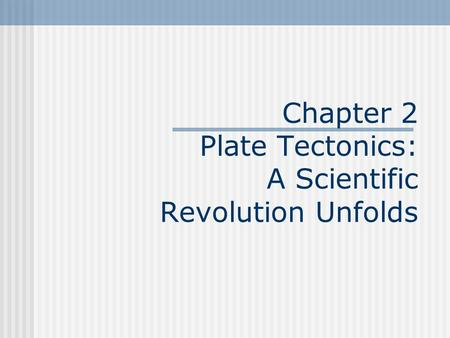 an introduction to plate tectonic revolution View 02 plate tectonicspdf from geol 1a at san joaquin delta college plate tectonics: a scientific revolution unfolds 2 introduction plate tectonics: a scientific revolution unj'bids covers.