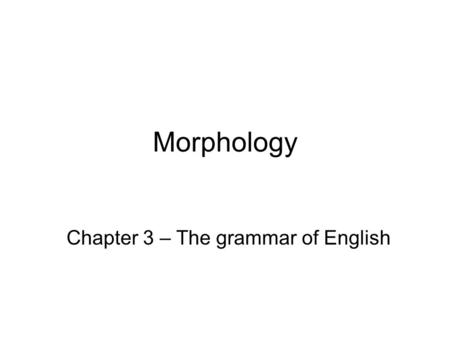 Chapter 3 – The grammar of English