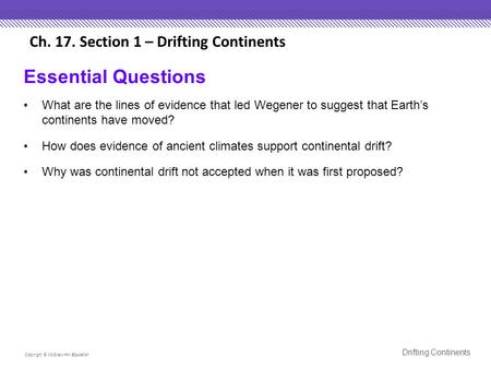 Essential Questions Ch. 17. Section 1 – Drifting Continents