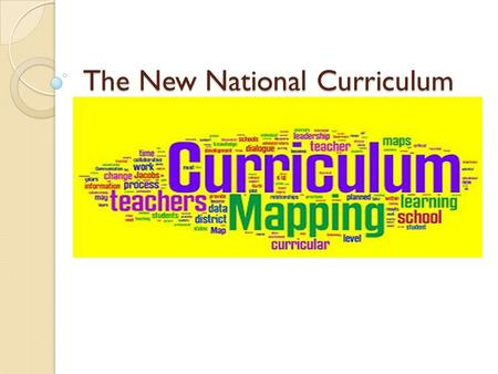 The New National Curriculum. Aims of this session. To explain some of the changes to the National Curriculum. To explain how we are implementing these.