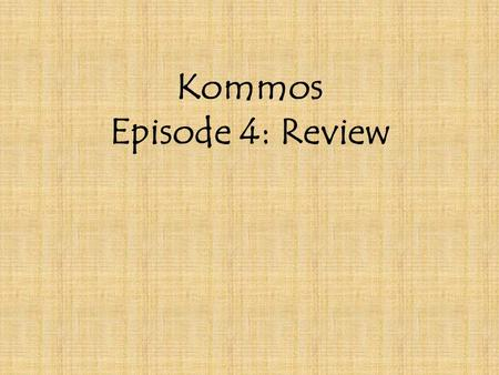 Kommos Episode 4: Review. for the glory of being true to her own law (816-22) without home or family, no one to weep for her (847-852) cursed with her.