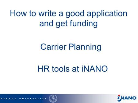 How to write a good application and get funding Carrier Planning HR tools at iNANO.