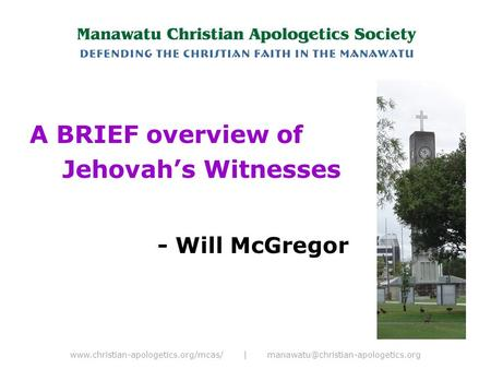 | A BRIEF overview of Jehovah's Witnesses - Will McGregor.