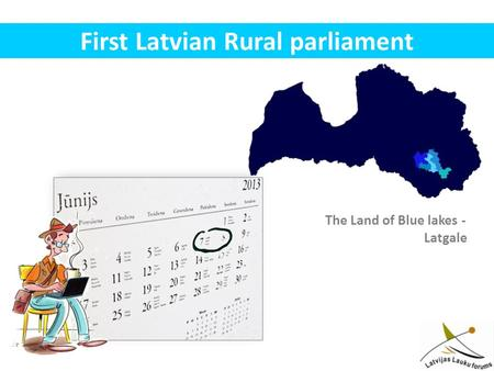 First Latvian Rural parliament The Land of Blue lakes - Latgale.