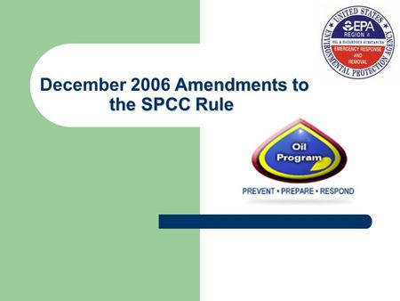 Amendments to the SPCC Rule December 2006 Amendments to the SPCC Rule.