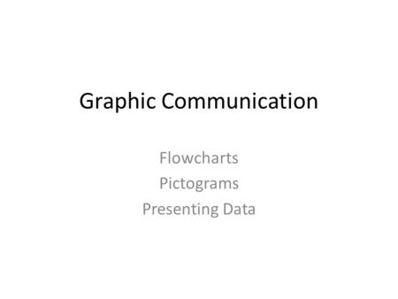 Graphic Communication Flowcharts Pictograms Presenting Data.