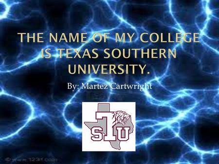 By: Martez Cartwright.  Texas Southern University was founded by the 50 th Texas Legislature on March 3, 1947. The location of Texas Southern University.