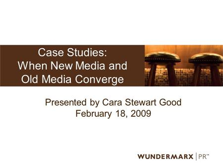 Case Studies: When New Media and Old Media Converge Presented by Cara Stewart Good February 18, 2009.