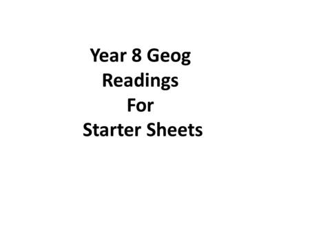 Year 8 Geog Readings For Starter Sheets. Year 8 Geog Skills No. 1 Grid References Use the map A to answer the following. (1) Who lives <strong>in</strong> the small houses.