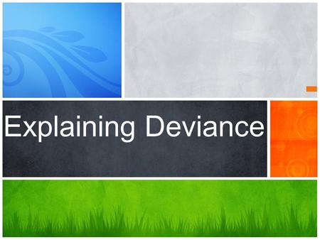 Explaining Deviance.