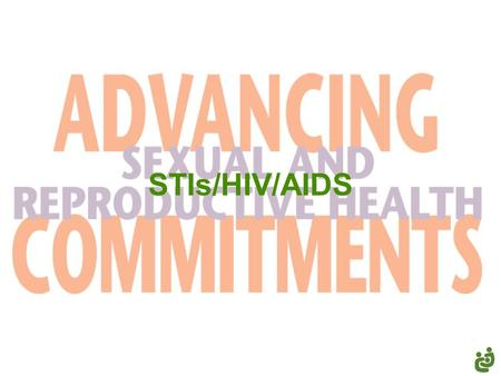 STIs/HIV/AIDS. ( 2 ) Sexually transmitted infections (STIs) are spread primarily through sexual contact and are among the most common diseases in the.