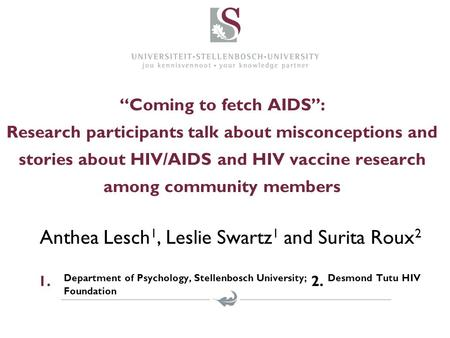 """Coming to fetch AIDS'': Research participants talk about misconceptions and stories about HIV/AIDS and HIV vaccine research among community members Anthea."
