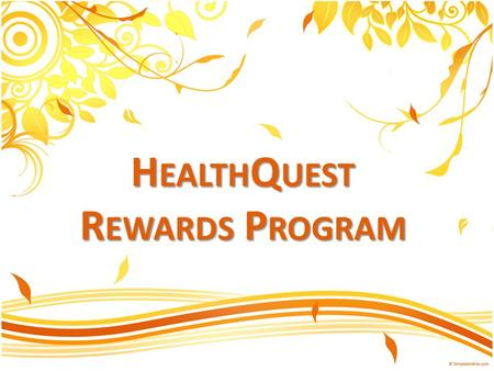 H EALTH Q UEST R EWARDS P ROGRAM. Premium Discount Review 2 Discount for Plan Year RequirementEarning Period 2012 Nontobacco User Open Enrollment Election.