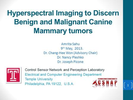 Hyperspectral Imaging to Discern Benign and Malignant Canine Mammary tumors Control Sensor Network and Perception Laboratory Electrical and Computer Engineering.