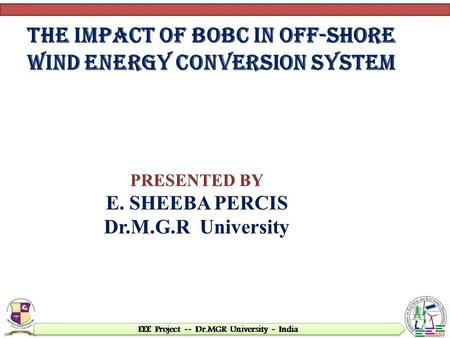 THE IMPACT OF BoBC IN OFF-SHORE WIND ENERGY CONVERSION SYSTEM.