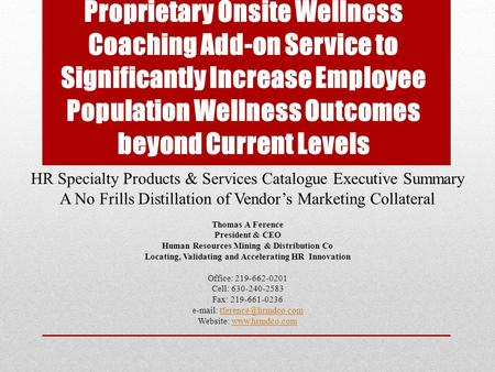 Proprietary Onsite Wellness Coaching Add-on Service to Significantly Increase Employee Population Wellness Outcomes beyond Current Levels HR Specialty.