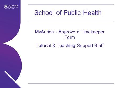 School of Public Health MyAurion - Approve a Timekeeper Form Tutorial & Teaching Support Staff.