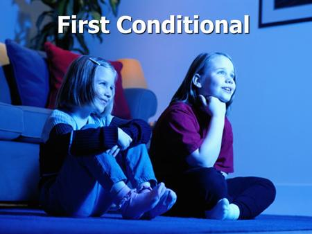 First Conditional. The first conditional is a structure used for talking about possibilities in the present or in the future. This page will explain how.
