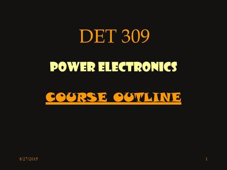 POWER ELECTRONICS COURSE OUTLINE