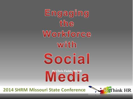 By Chris Fields, MLHR 2014 SHRM Missouri State Conference.