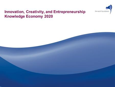 Innovation, Creativity, and Entrepreneurship Knowledge Economy 2020.