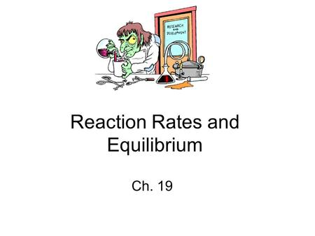 Reaction Rates and Equilibrium Ch. 19. Rates of Reaction 19-1.