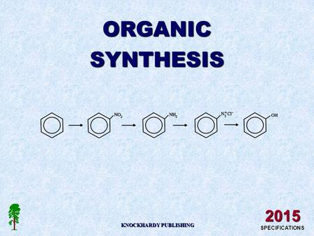 ORGANICSYNTHESIS KNOCKHARDY PUBLISHING 2015 SPECIFICATIONS.
