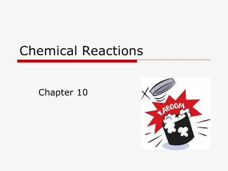 Chemical Reactions Chapter 10.