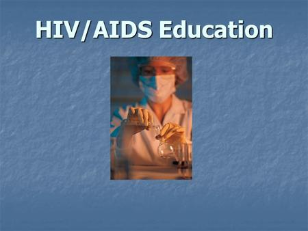 HIV/AIDS Education. There are currently 33.2 million HIV-infected people in the world. There are currently 33.2 million HIV-infected people in the world.
