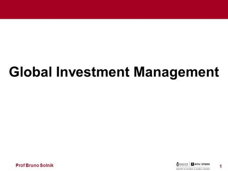 Global Investment Management Prof Bruno Solnik 1.