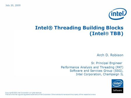 Copyright © 2009, Intel Corporation. All rights reserved. *Intel and the Intel logo are registered trademarks of Intel Corporation. Other brands and names.
